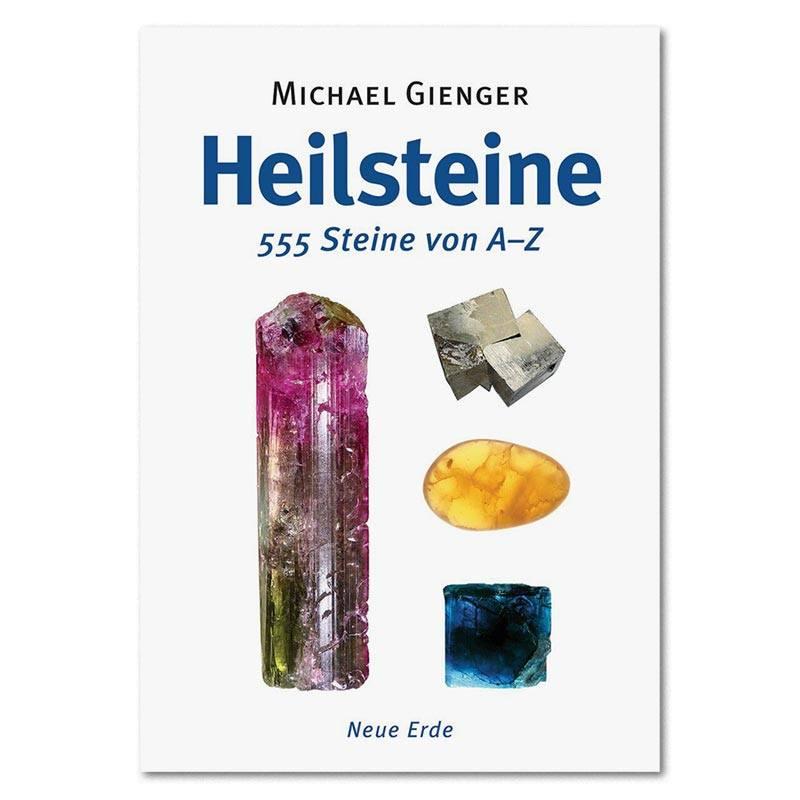 Heilsteine - 555 Steine von A-Z von Michael Gienger